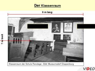 Der Klassenraum 9 m lang 7 m breit Klassenraum der Schule Renslage - Bild: M