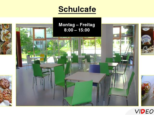 Schulcafe Montag – Freitag 8:00 – 15:00