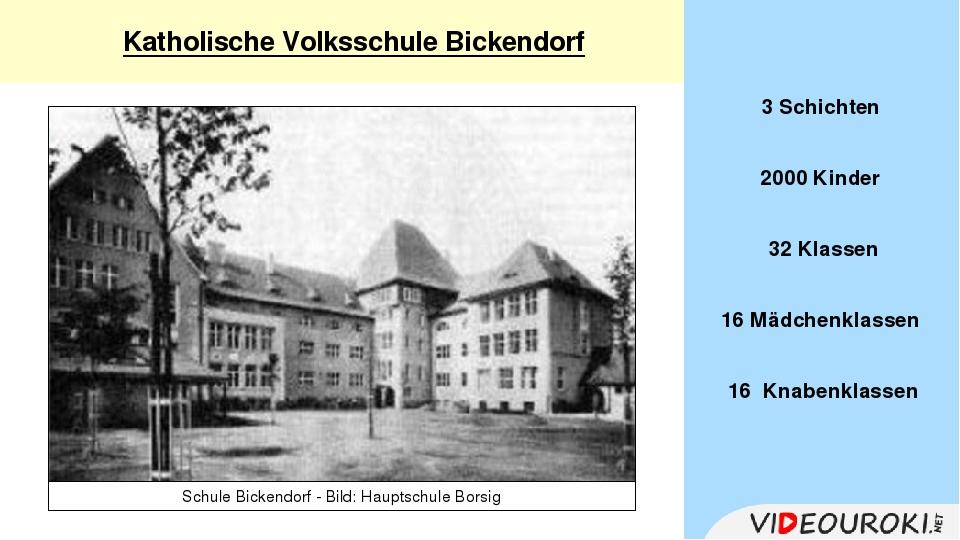 Katholische Volksschule Bickendorf 3 Schichten 2000 Kinder 32 Klassen 16 Mäd...