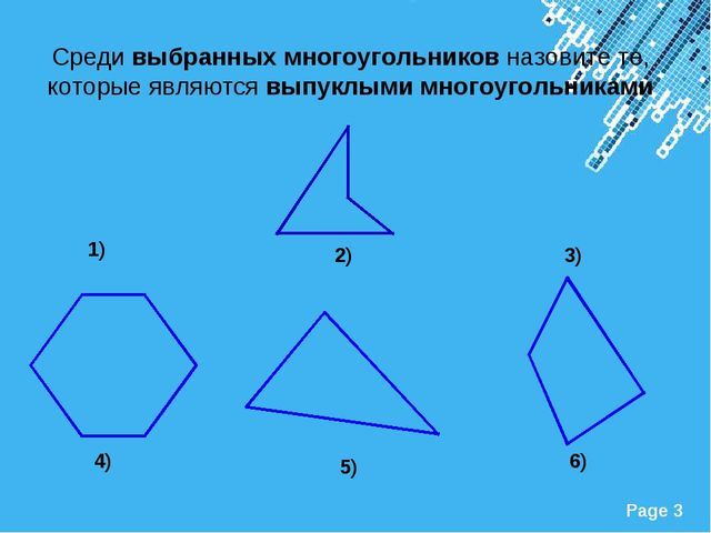 1) 3) 2) 4) 5) 6) Среди выбранных многоугольников назовите те, которые являют...
