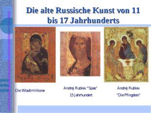 Die alte Russische Kunst von 11 bis 17 Jahrhunderts Die Wladimirikone Andrej