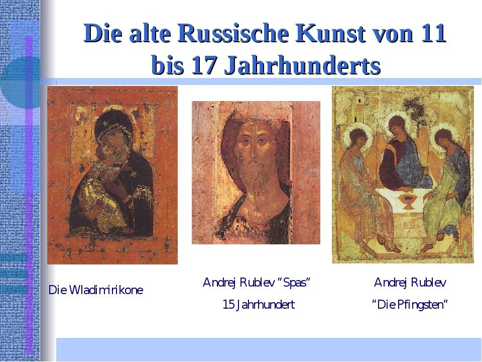 Die alte Russische Kunst von 11 bis 17 Jahrhunderts Die Wladimirikone Andrej...
