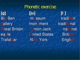 Phonetic exercise [g] [ju] [∫] Big Ben museum tradition gallery monument trad