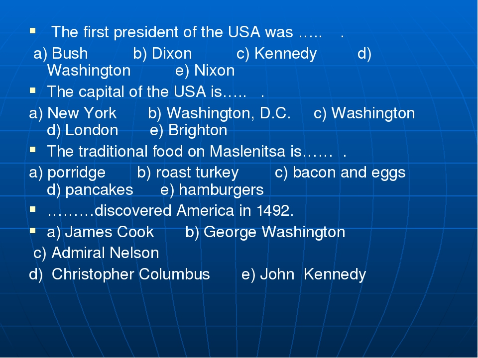 The first president of the USA was ….. . a) Bush b) Dixon...