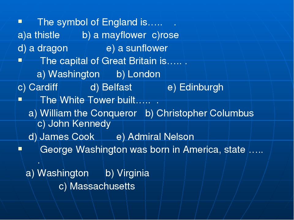 The symbol of England is….. . a)a thistle b) a mayflower c)rose...