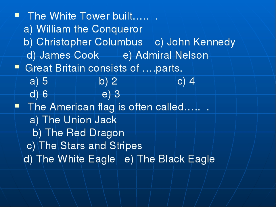 The White Tower built….. . a) William the Conqueror b) Christopher Columb...