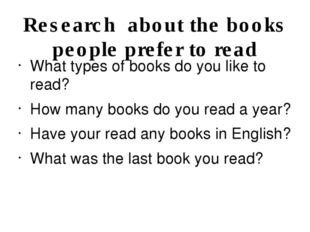Research about the books people prefer to read What types of books do you lik