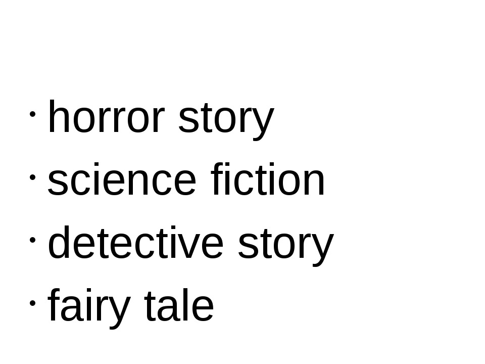 horror story science fiction detective story fairy tale