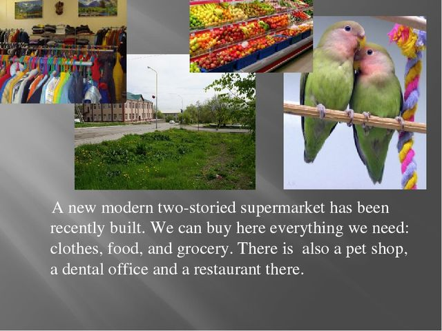 A new modern two-storied supermarket has been recently built. We can buy her...