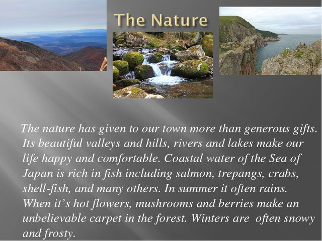 The nature has given to our town more than generous gifts. Its beautiful val...