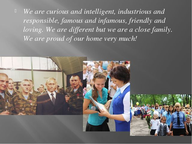 We are curious and intelligent, industrious and responsible, famous and infam...