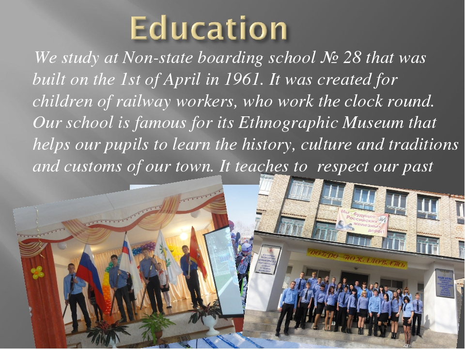 We study at Non-state boarding school № 28 that was built on the 1st of Apri...