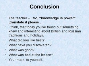 "Conclusion The teacher – So, ""knowledge is power"" ,translate it please . I th"