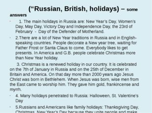 "(""Russian, British, holidays) – some answers 1. The main holidays in Russia"