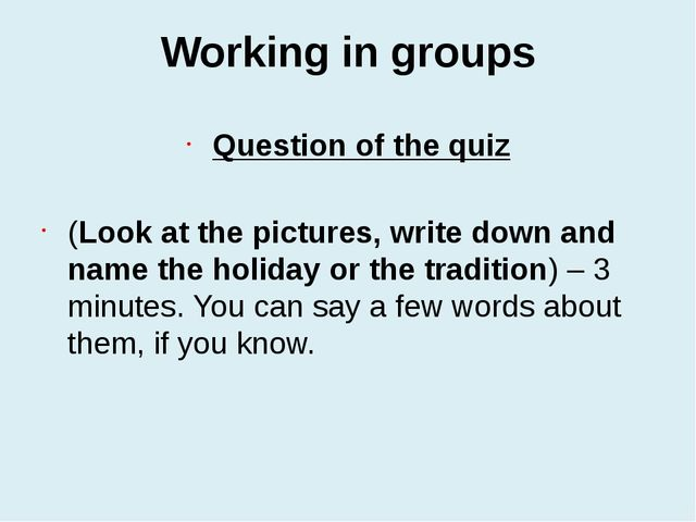 Working in groups Question of the quiz (Look at the pictures, write down and...