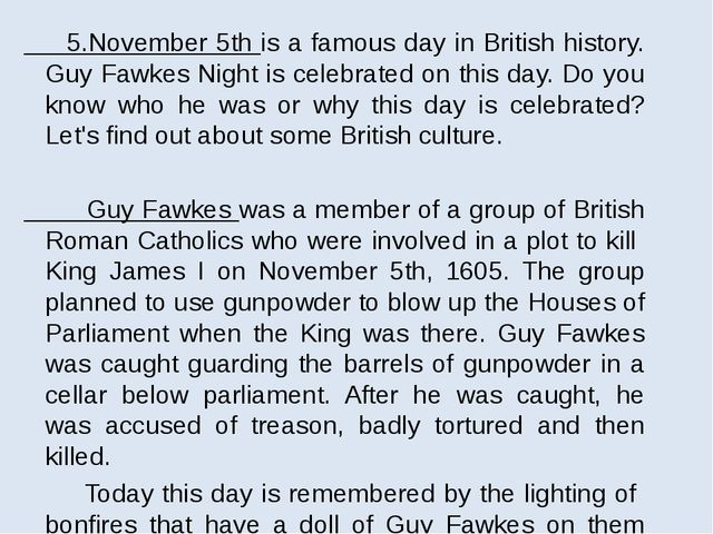 5.November 5th is a famous day in British history. Guy Fawkes Night is celeb...