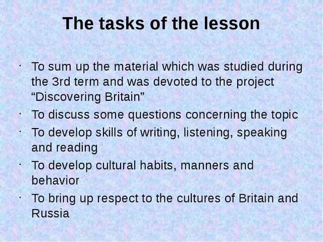 The tasks of the lesson To sum up the material which was studied during the 3...