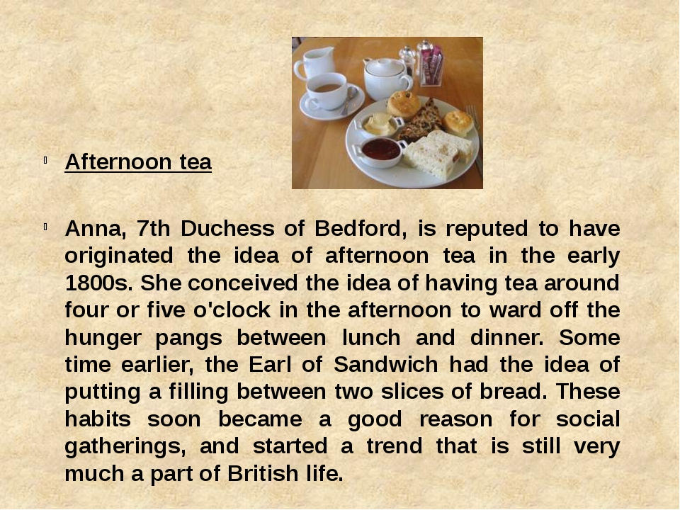 Afternoon tea Anna, 7th Duchess of Bedford, is reputed to have originated the...