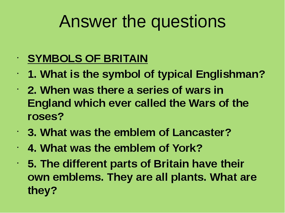 Answer the questions SYMBOLS OF BRITAIN 1. What is the symbol of typical Engl...