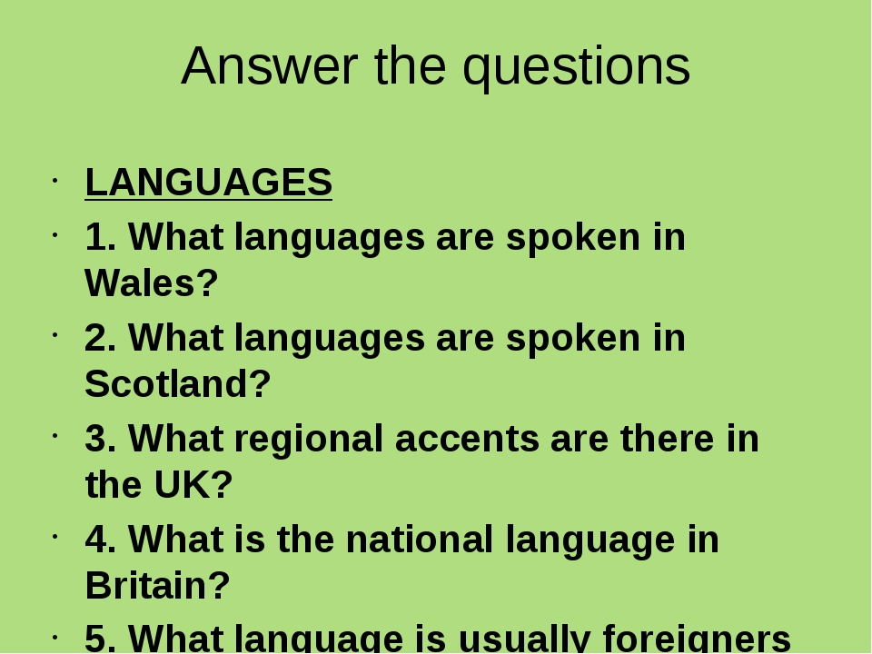 Answer the questions LANGUAGES 1. What languages are spoken in Wales? 2. What...
