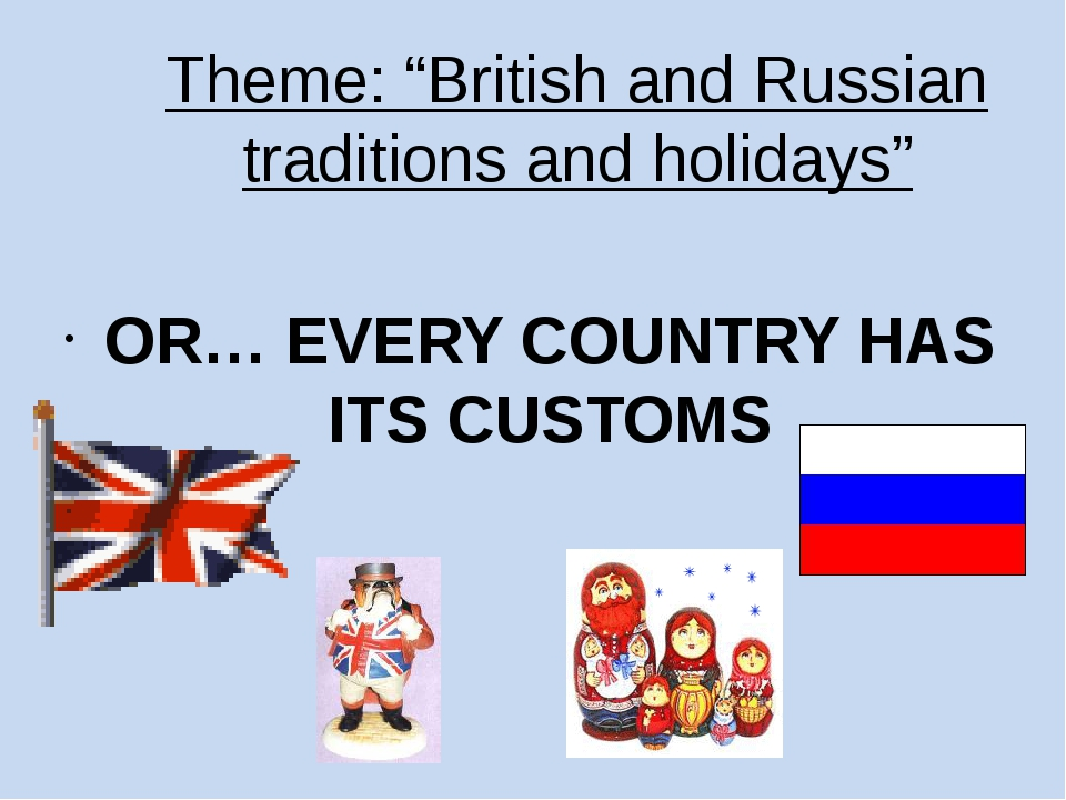 "Theme: ""British and Russian traditions and holidays"" OR… EVERY COUNTRY HAS IT..."