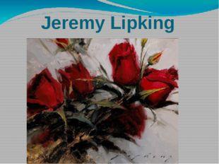 Jeremy Lipking