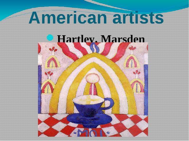 American artists Hartley, Marsden