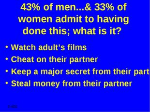 43% of men...& 33% of women admit to having done this; what is it? Watch adul