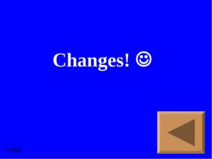 Changes!  4-500