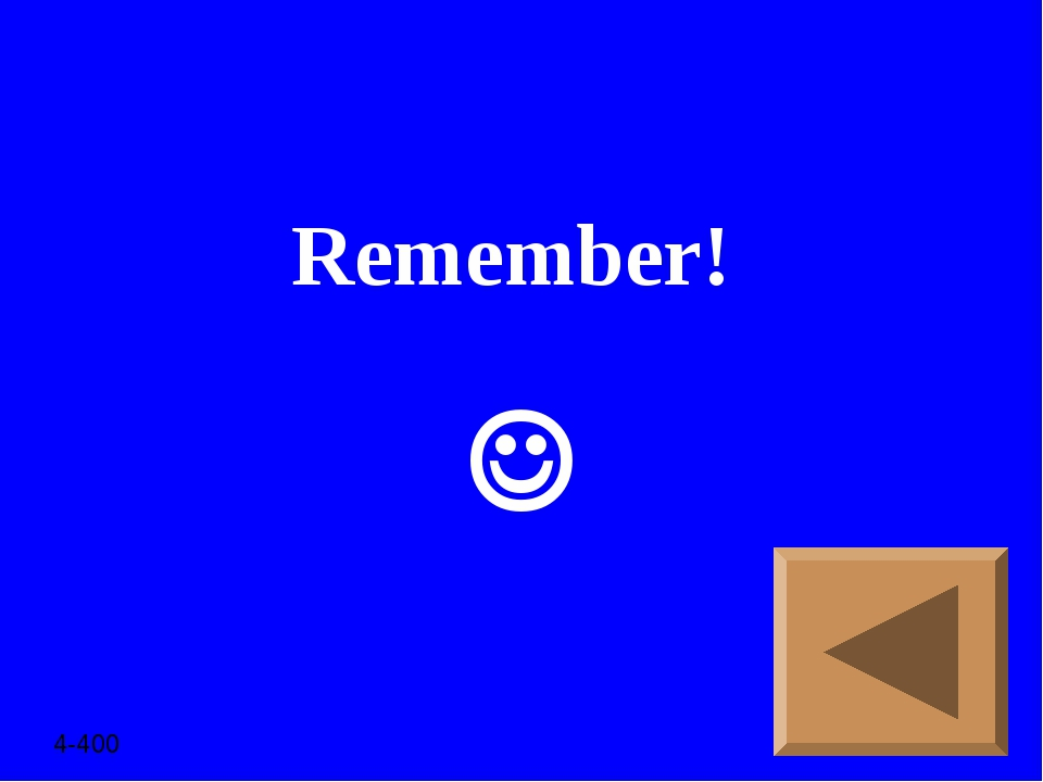Remember!  4-400