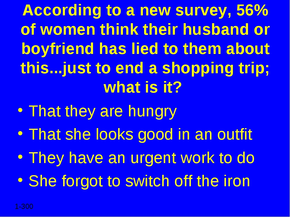 According to a new survey, 56% of women think their husband or boyfriend has...