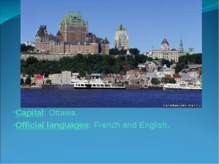 Capital: Ottawa. Official languages: French and English.