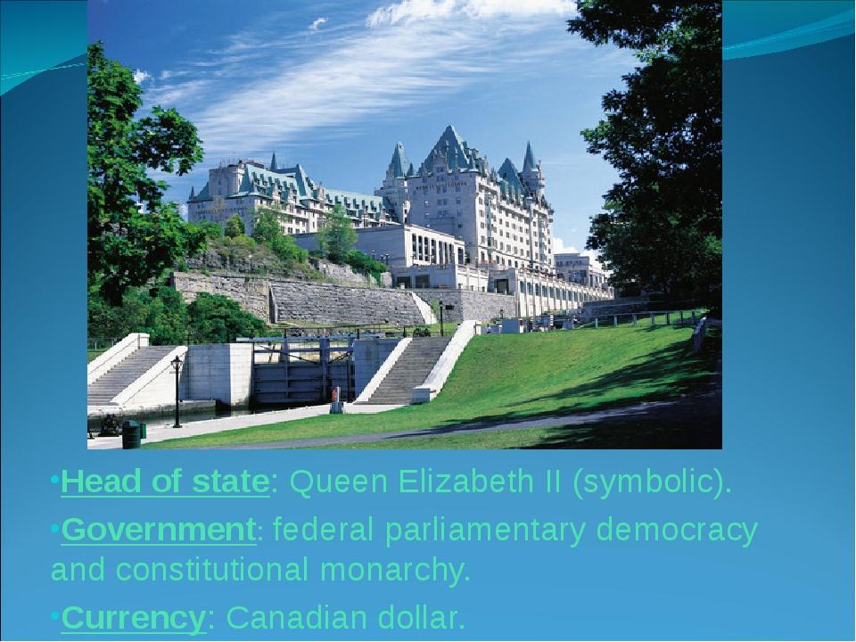 Head of state: Queen Elizabeth II (symbolic). Government: federal parliamenta...