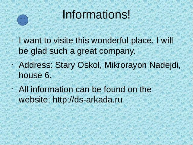 Informations! I want to visite this wonderful place. I will be glad such a gr...