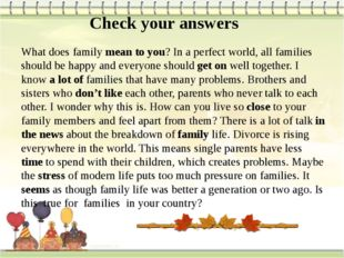 Check your answers What does family mean to you? In a perfect world, all fami