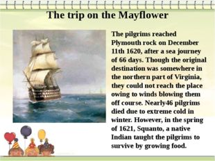 The trip on the Mayflower The pilgrims reached Plymouth rock on December 11th