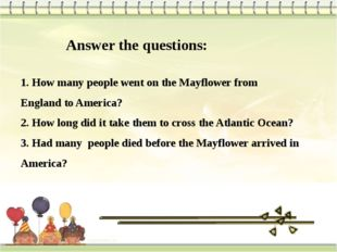 Answer the questions: 1. How many people went on the Mayflower from England t