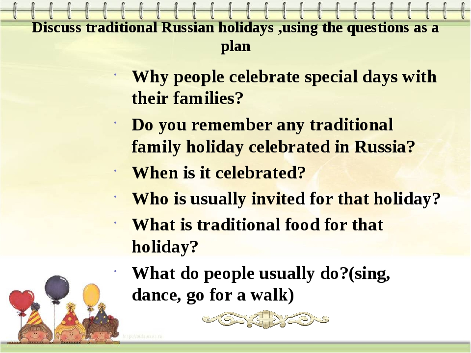 Discuss traditional Russian holidays ,using the questions as a plan Why peopl...