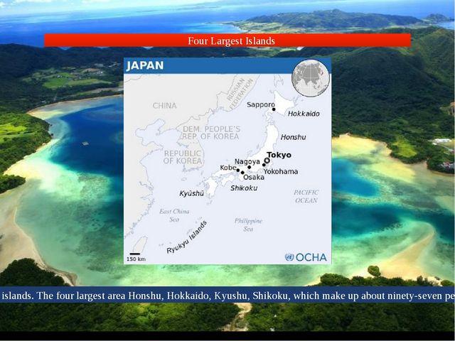 Japan is an archipelago of islands. The four largest area Honshu, Hokkaido, K...