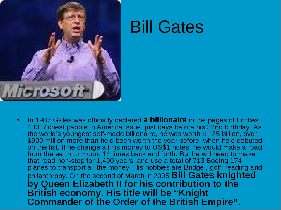 Bill Gates In 1987 Gates was officially declared a billionaire in the pages...
