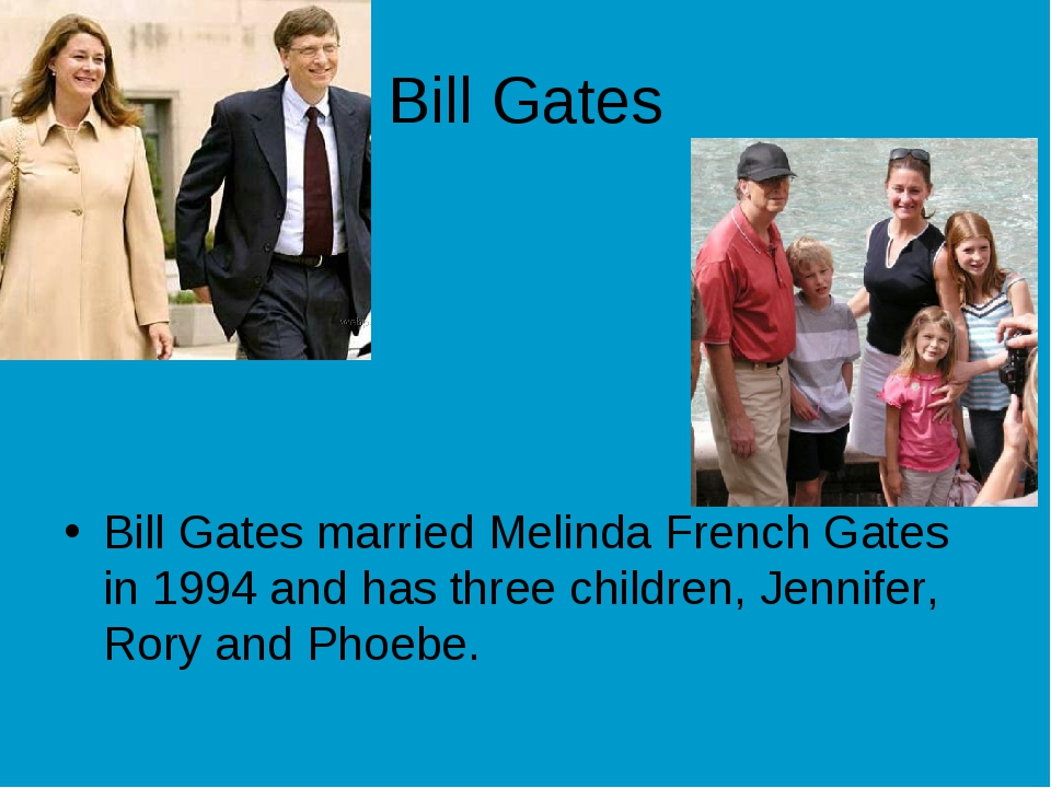 Bill Gates Bill Gates married Melinda French Gates in 1994 and has three chil...