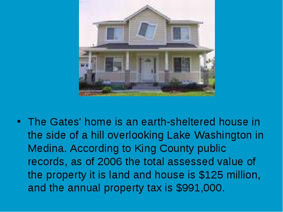 The Gates' home is an earth-sheltered house in the side of a hill overlookin...