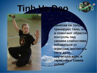 Tinh Vo Dao Занятия не только тренируют тело, но и помогают обрести контроль