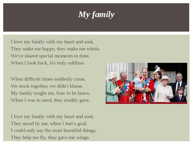 I love my family with my heart and soul,  They make me happy, they make me wh...