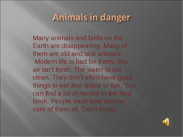 Many animals and birds on the Earth are disappearing. Many of them are old an...