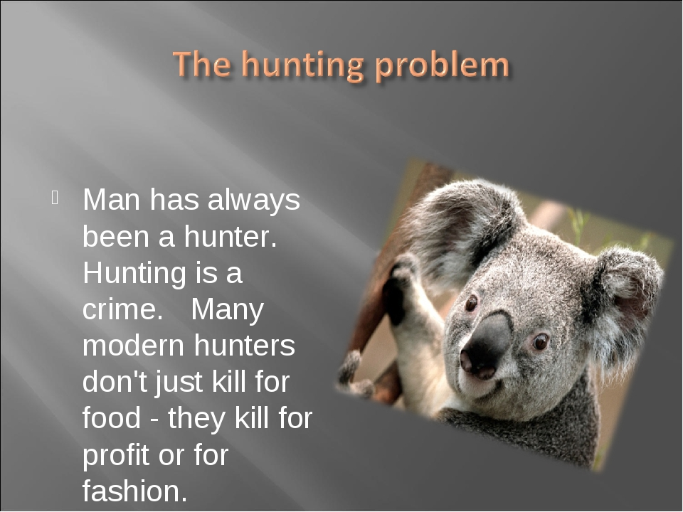 Man has always been a hunter. Hunting is a crime. Many modern hunters don't j...