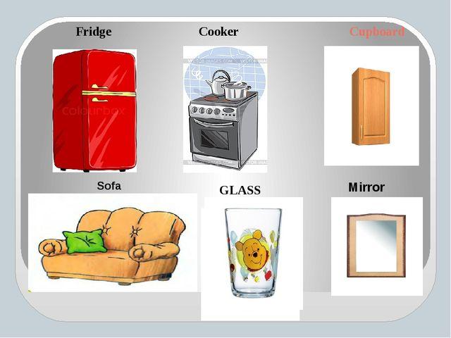 Cupboard Mirror Cooker Fridge Sofa GLASS