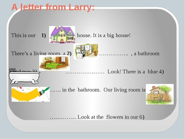 A letter from Larry: This is our 1) house. It is a big house! There's a livin...