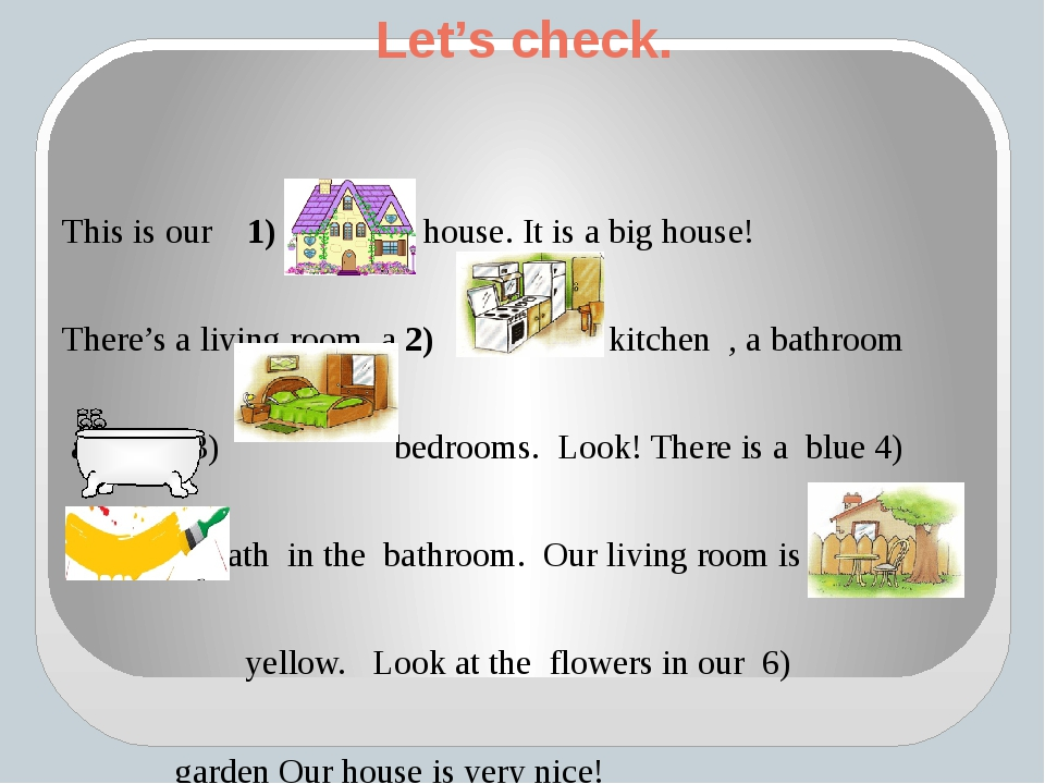 Let's check. This is our 1) house. It is a big house! There's a living room,...