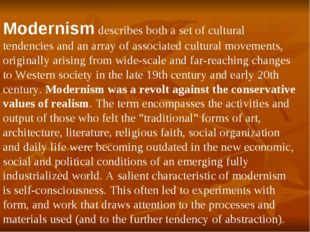 Modernism describes both a set of cultural tendencies and an array of associa